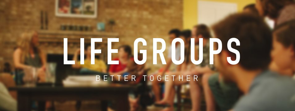 Life Groups picture better together fellowship christian life church in Berlin and Vernon CT Sundays Wednesdays Thursdays Fridays