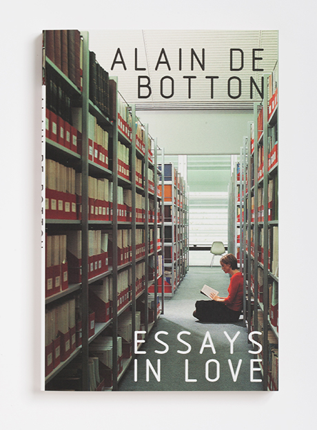 alain de botton essays in love goodreads Alain de botton on love, vulnerability, and the psychological paradox of the sulk if we are not regularly deeply embarrassed by who we are, the journey to self-knowledge hasn't begun by maria popova.