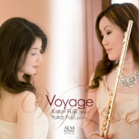 VOYAGE   The eighth album from Kaori Fujii, featuring music from the Romantic era. It is also the first recording with Kaori's sister and long-time duo partner, Yuko Fujii.   Purchase through    iTunes