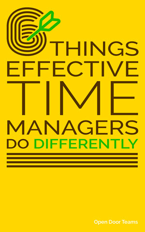 6 Things Effective Time Managers Do Differently