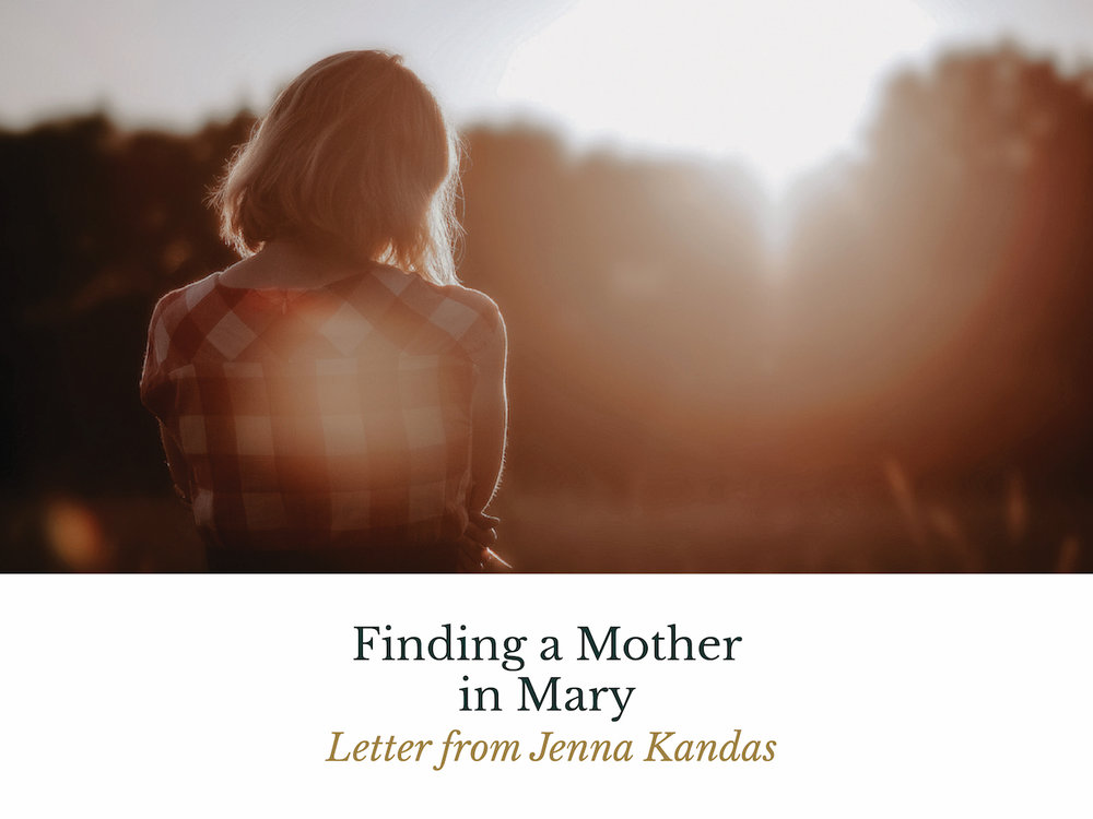 the catholic woman finding a mother in mary letter from jenna kandas