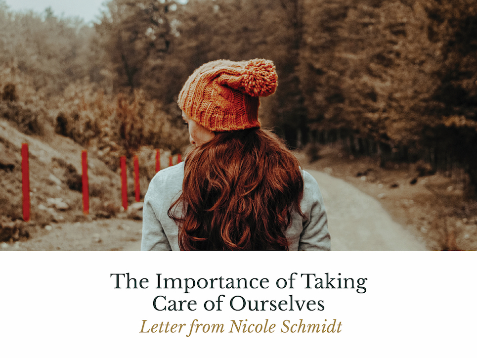 The Importance of Taking of Ourselves - Letter from Nicole Schmidt