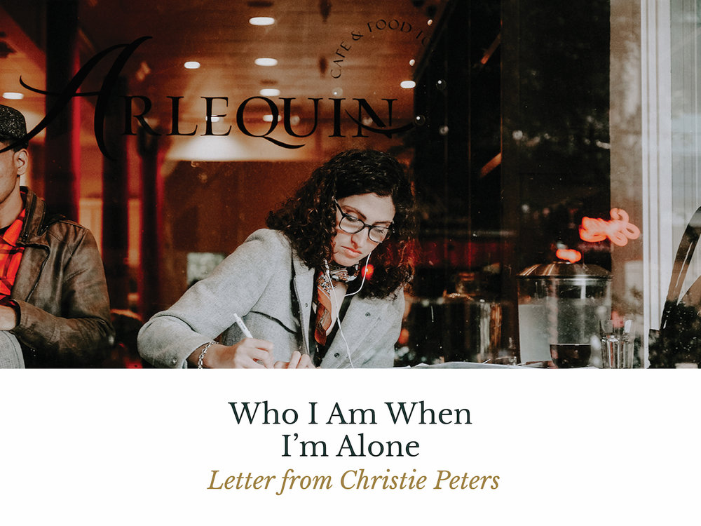 Who I Am When I'm Alone - Letter from Christie Peters