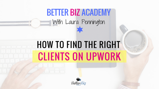How to Find the Right Clients on Upwork.png