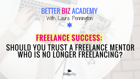 Should_You_Trust_A_Freelance_Mentor_Who_Is_No_Longer_Freelancing