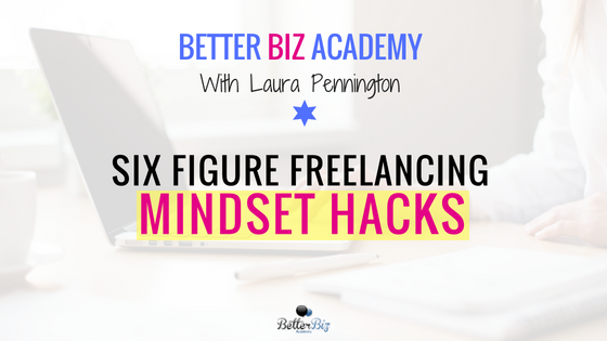 Six_Figure_Freelancing_Mindset_Hacks_-_Blog_Cover (1).png
