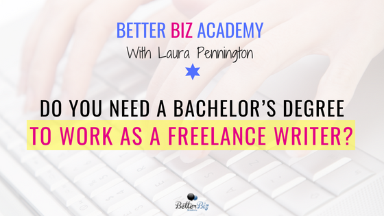 Do_You_Need_a_Bachelor's_Degree_to_work_as_a_freelance_writer__-_Blog_Cover.png
