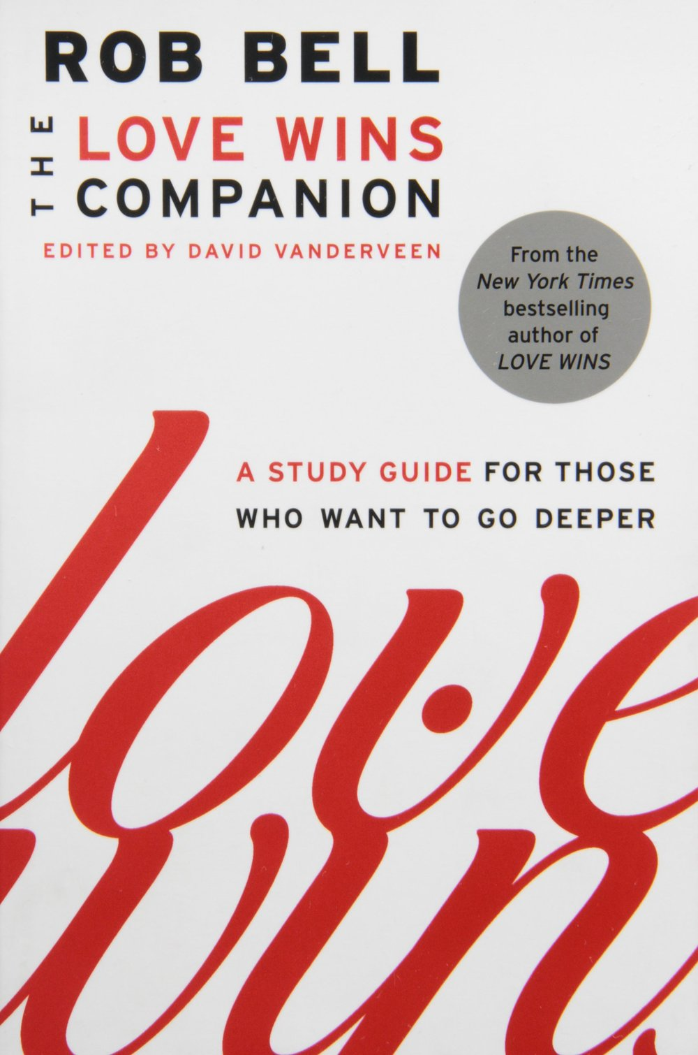 - David is the editor of the official companion book to Rob Bell's bestselling Love Wins: The Love Wins Companion A Study Guide for Those Who Want to Go Deeper