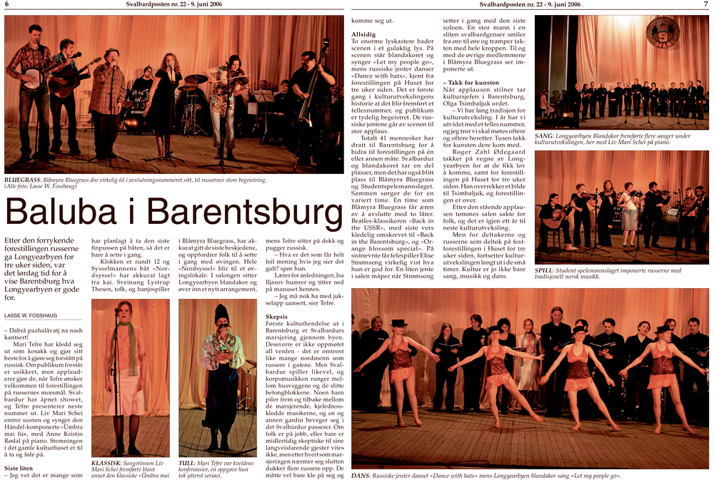 Kulturreportasje fra Barentsburg - Hvert år er det to kulturutveksling mellom det norske samfunnet i Longyearbyen og det russiske i Barentsburg. Publisert i Svalbardposten.