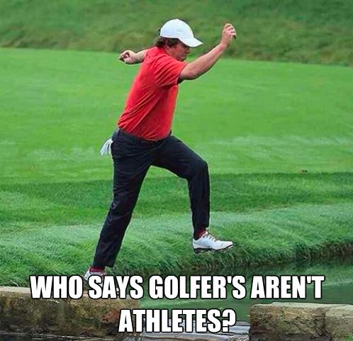 hahahah just kidding! golfers are athletes too!
