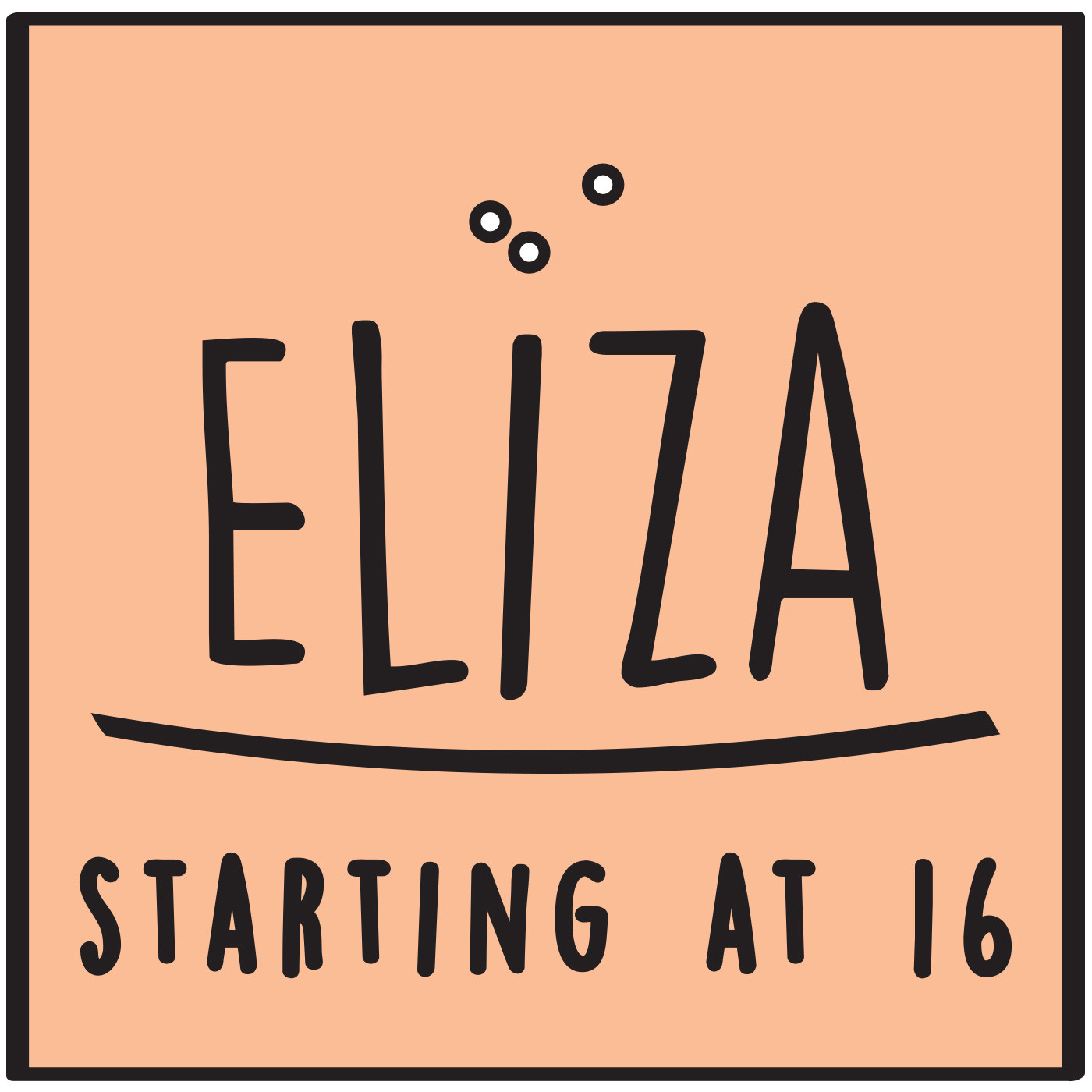Eliza Starting at 16