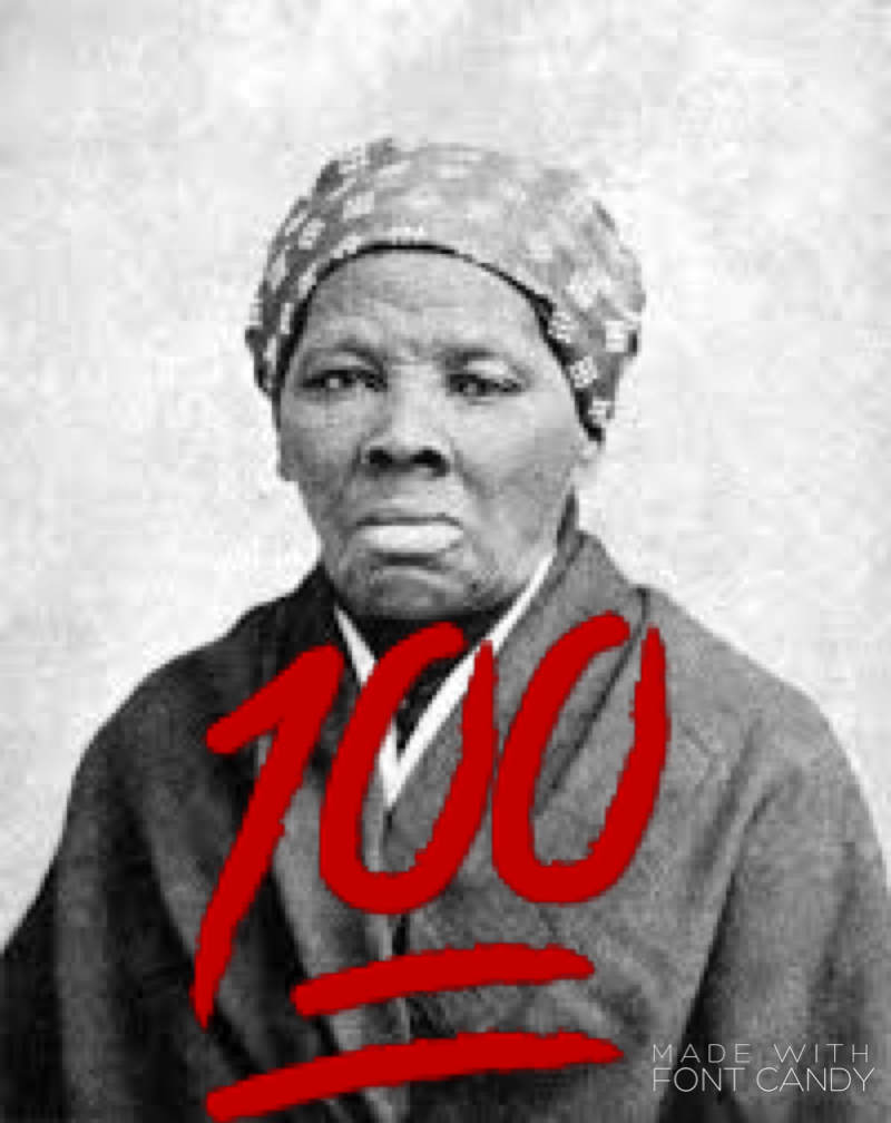 15 Reasons Why Harriet Tubman Deserves The 100 Dollar Bill Too