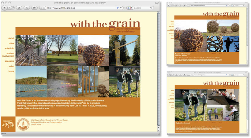 With The Grain : An Environmental Art Residency.  2005    |    Manage and coordinate 3-week arts residency bringing 5 international sculptors to Wisconsin.  Oversee $25,000 project budget. Create marketing and promotions.