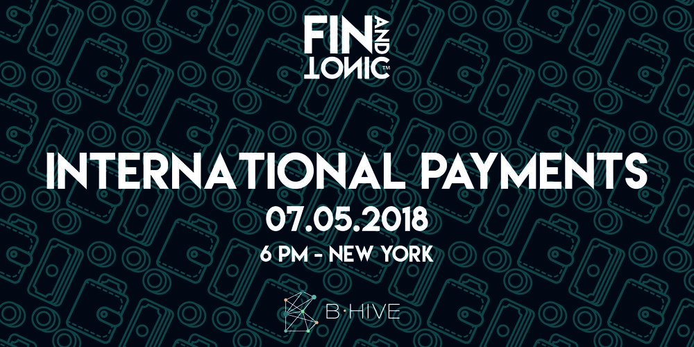 FIN AND TONIC: The Future of International Payments