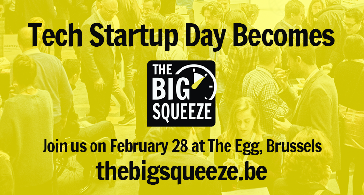 Tech Startup Day is now called The Big Squeeze. It is the key event in Belgium on time squeezing for startups, scale-ups, corporates and investors.