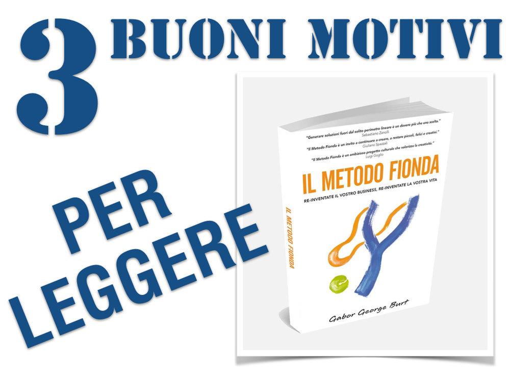 3 Motivi x leggere Il Metodo Fionda