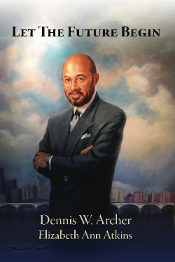 Dennis W. Archer, born in Detroit, rose from humble beginnings in the small town of Cassopolis, Michigan, to become a celebrated attorney, a Michigan Supreme Court Justice, a two-term Mayor of Detroit, and the first person of color to serve as President of the 400,000-member American Bar Association. Dennis Archer has blazed a trail of diversity and inclusion in the legal profession while laying a rock-solid foundation to transform Detroit into the comeback city of the millennium. Let the Future Begin shares how he did it, and provides a blueprint for how to emulate his success and commitment to helping others. - Contact Mr. Archer.