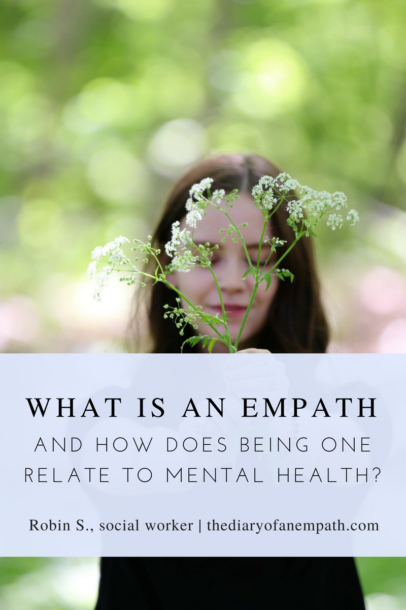 realizing I was an empath changed my life and finally allowed me to recover from my 'mental illness' and find mental health