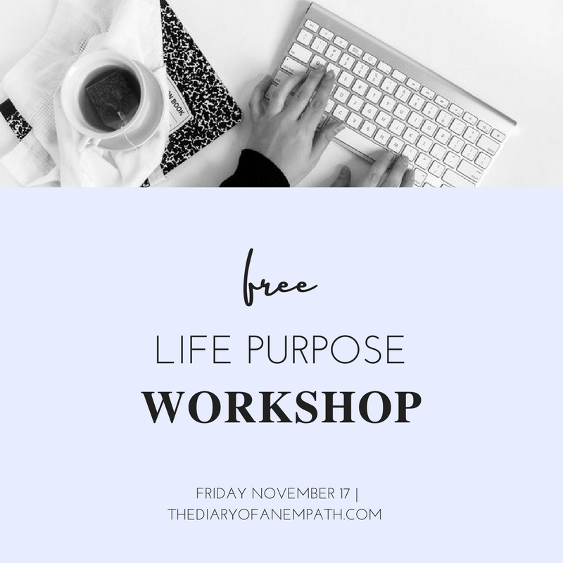 life purpose workshop, thediaryofanempath.com