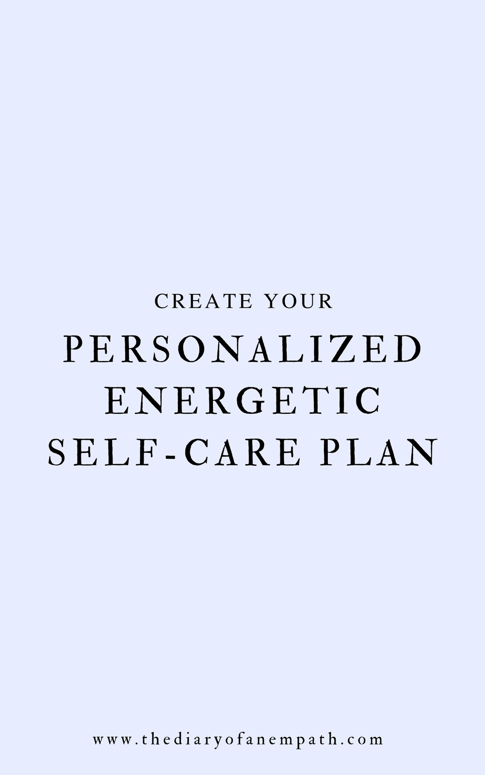 self-care plan for empaths, thediaryofanempath.com