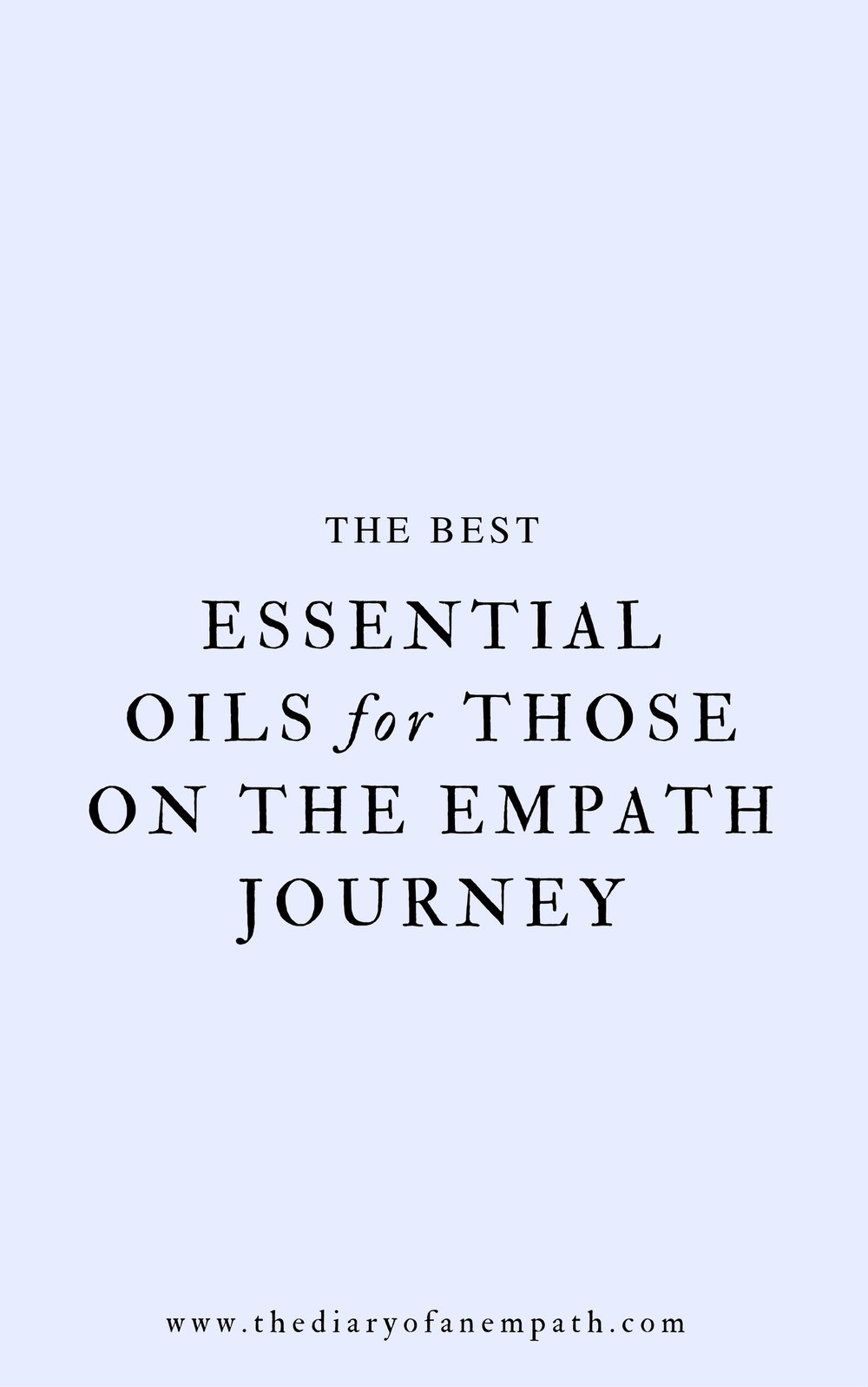 essential oils for those on empath journey, thediaryofanempath.com