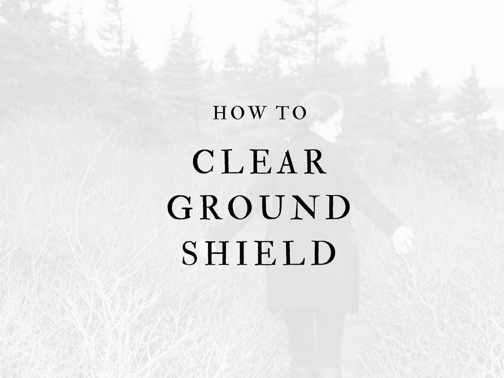 CLEAR, GROUND, SHIELD.jpg