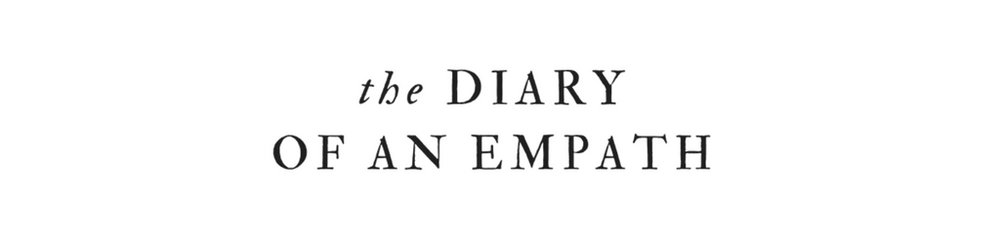 THE DIARY OF AN EMPATH