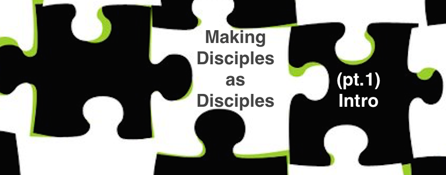 Making-Disciples-As-Disciples.png