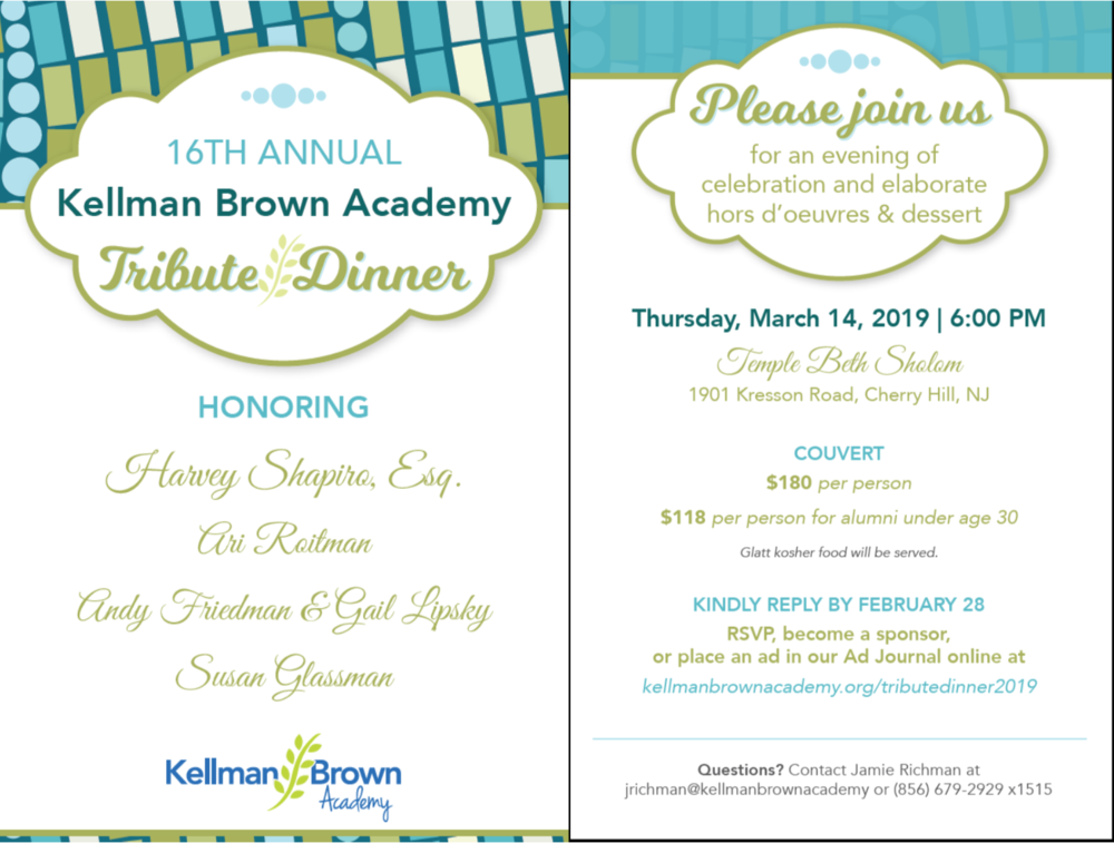 For more information about the Tribute Dinner, please contact Jennie Rotman: (856) 679-2929,  jrotman@kellmanbrownacademy.org