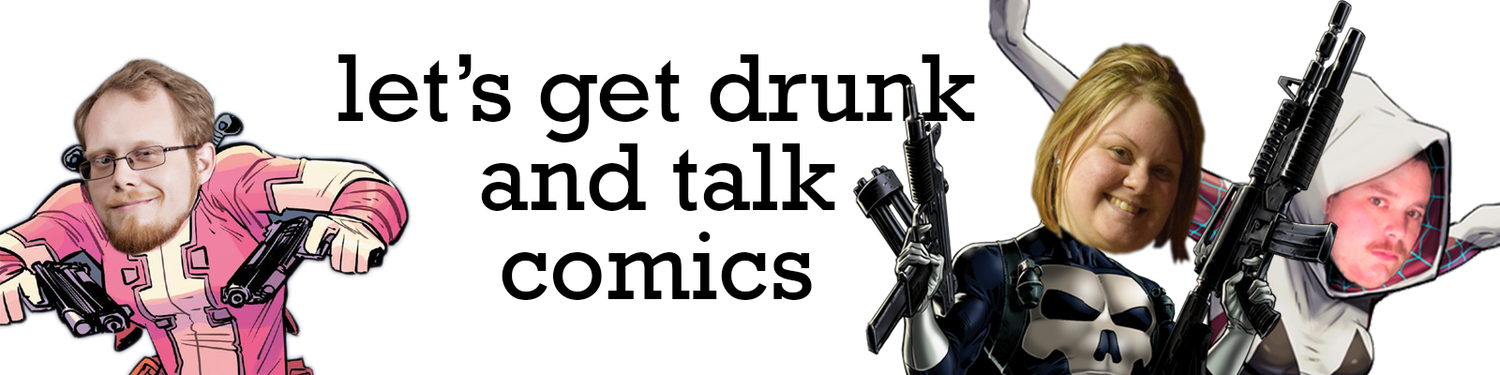 let's get drunk and talk comics