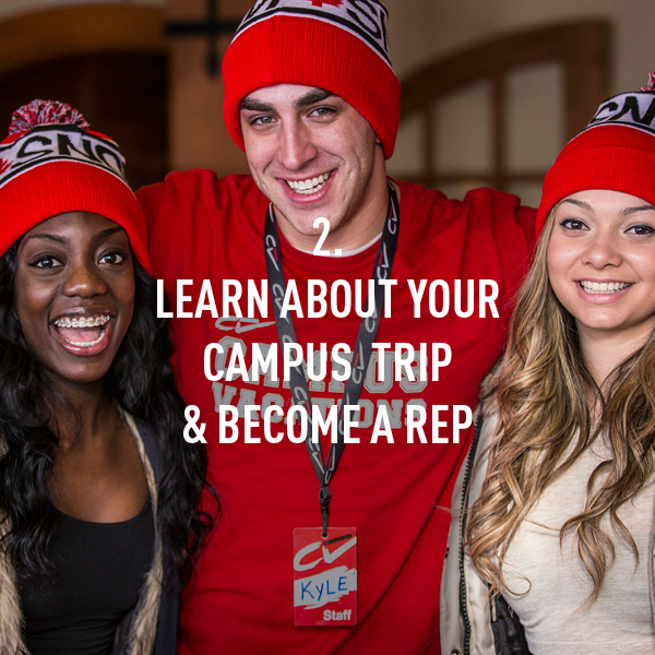 Our Trip Planners will make sure your campus trip is perfect. Now it's time to become a Rep!