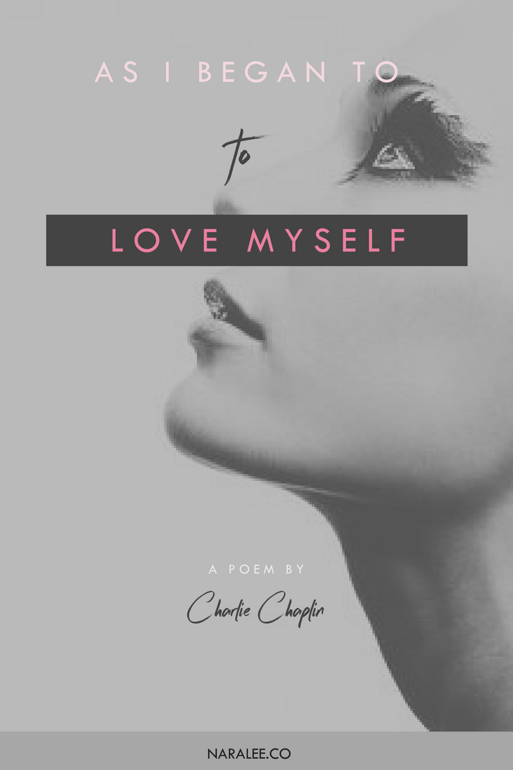 Nara Lee As I Began To Love Myself A Poem By Charlie