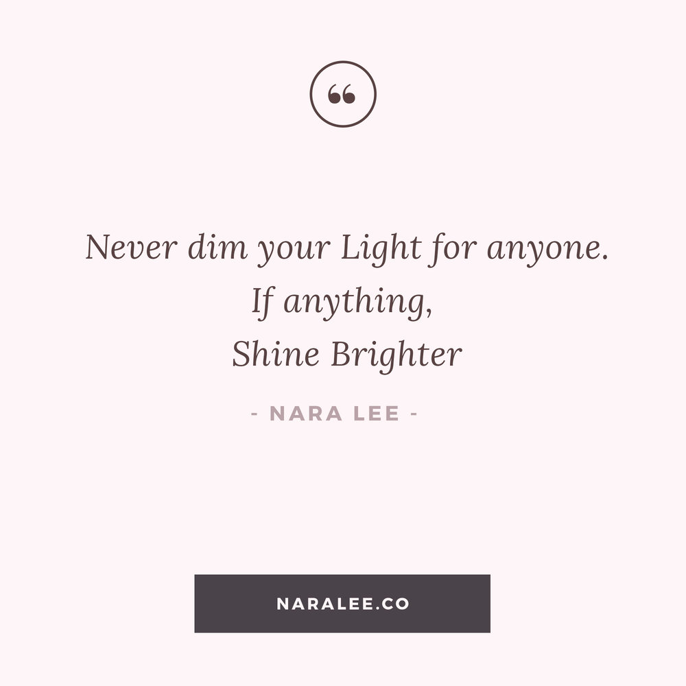 [Self-Love-Quotes] Nara Lee Quotes - Never Dim your Light.jpg