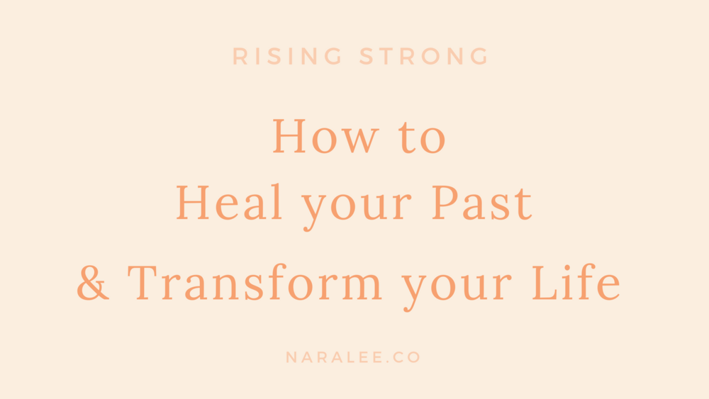 How to Heal your Past & Transform your Life - Nara Lee.png