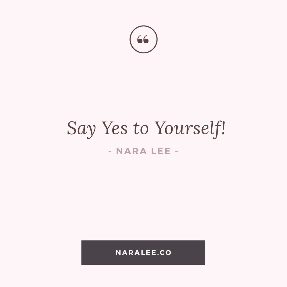 [Self-Love-Quotes] Nara Lee Quotes - Yes to yourself.jpg