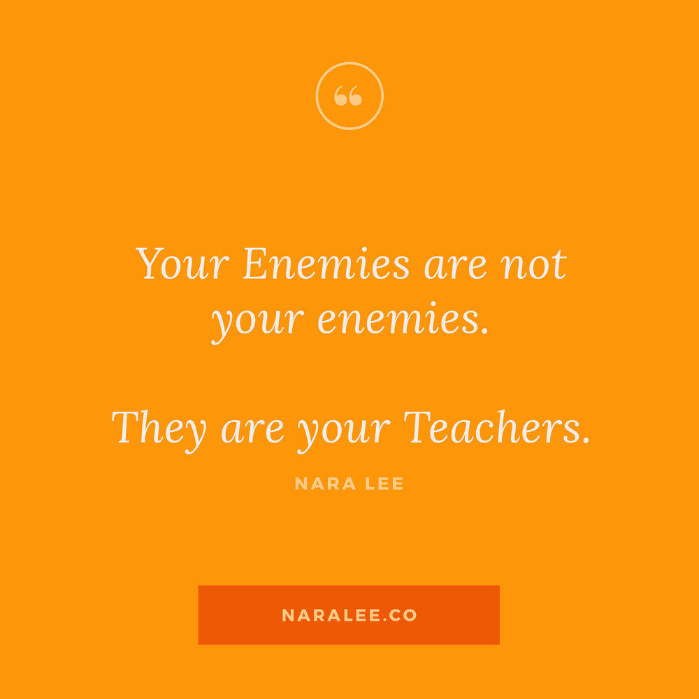 [Rising-Strong-Quotes] Nara Lee Quotes - Forgiveness Quote - Your Enemies are not your Enemies, they are your Teachers.jpg