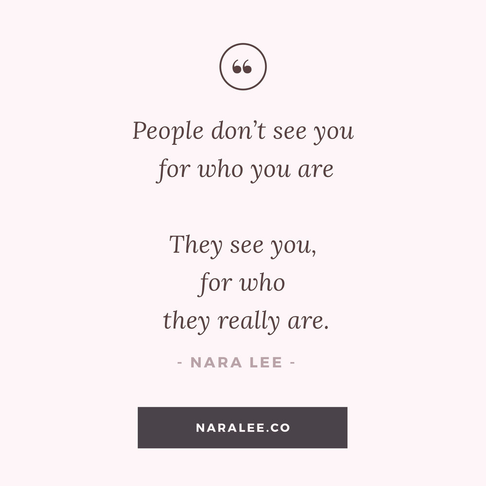 [Self-Love-Quotes] Nara Lee Self-Love Quotes - People dont see you for who you are, but for who they are.jpg
