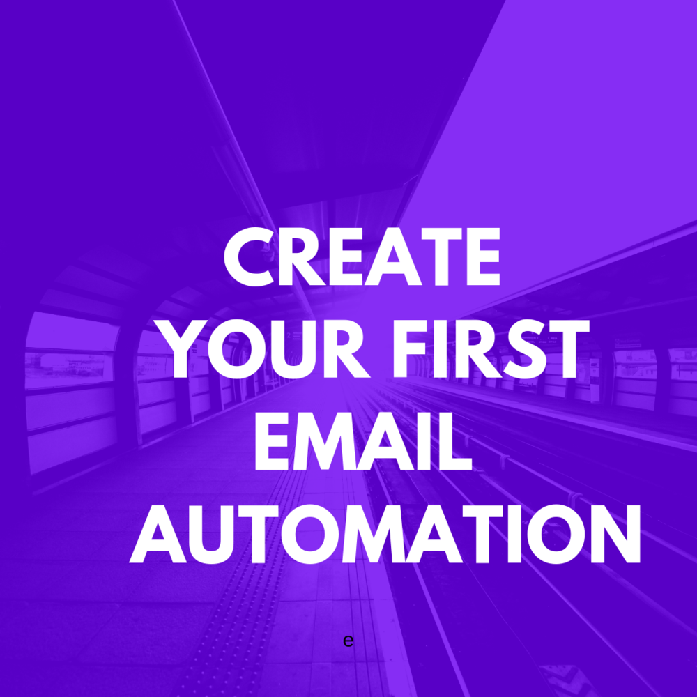 CREATE FIRST EMAIL AUTOMATION  .png