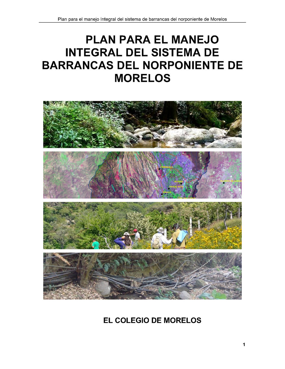 Plan Barrancas - El Plan para el manejo integral del sistema de barrancas del norponiente de Morelos (PMISBNM) es el resultado de 25 reuniones de grupos técnicos y 4 coloquios multidisciplinarios, con participación intersectorial de más de 100 especialistas en temas ambientales, legales y sociales.