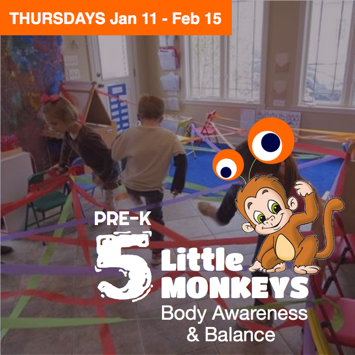 5 Little Monkeys: Body Awareness & Balance   January 11 - February 15 | Ages 3-5 Tuesdays 9:00 - 10:30