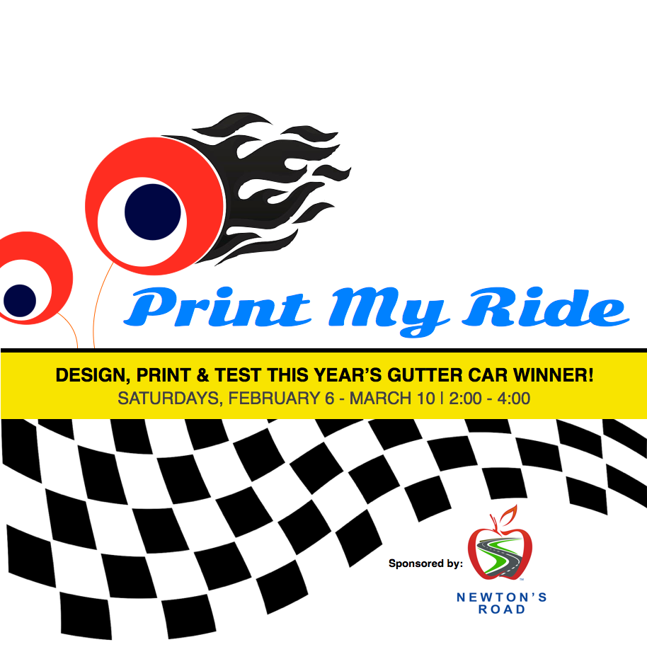 Print My Ride   February 3 - March 10 | Grades 4-8 Saturdays 2:00 - 4:00