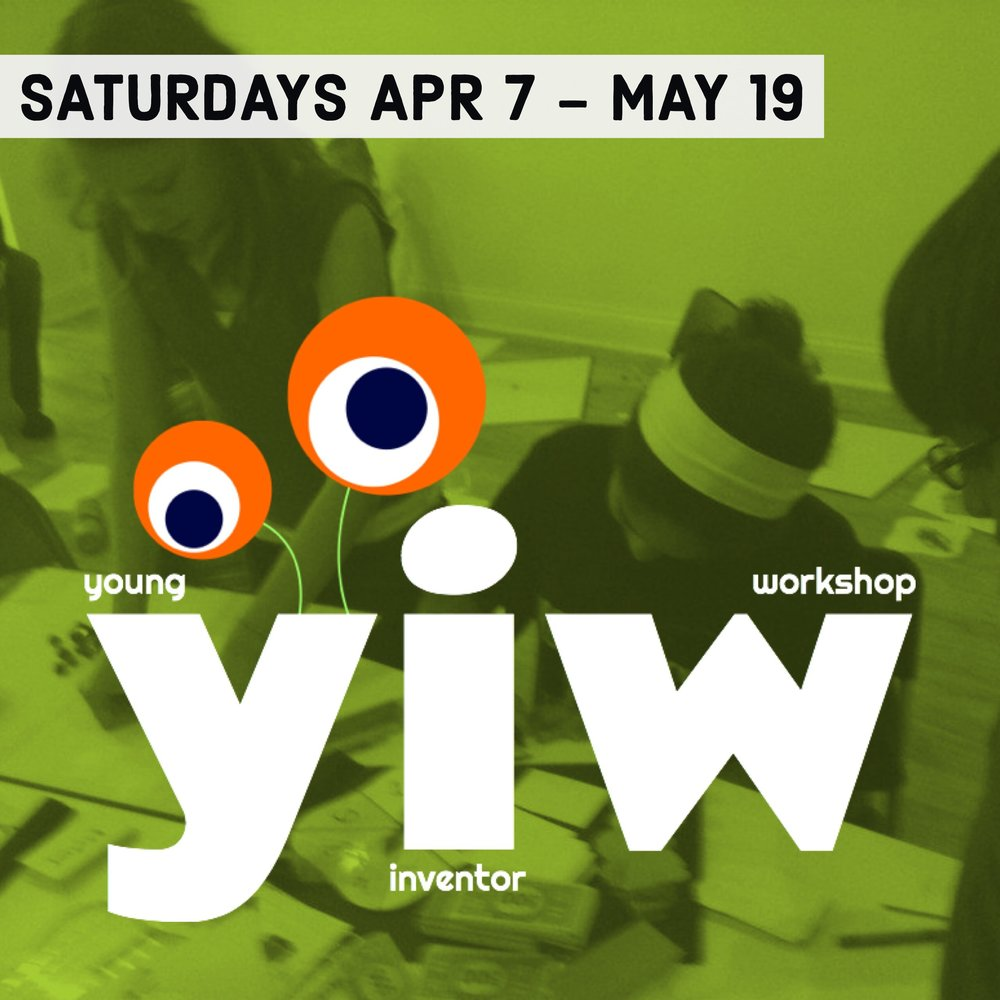 Young Inventor Workshop   April 14 - June 2  | Grades 2-8 Saturdays 9:00 - 11:00