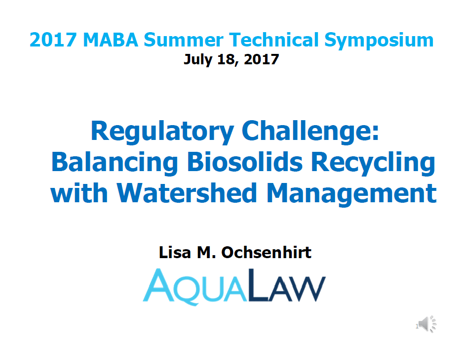 Regulatory Challenge: Balancing Biosolids Recycling with Watershed Management - Lisa M. Ochsenhirt, AquaLaw
