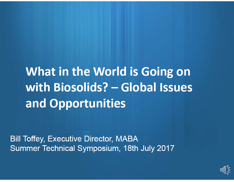 What in the World is Going on With Biosolids? Global Issues and Opportunities - Bill Toffey, MABA