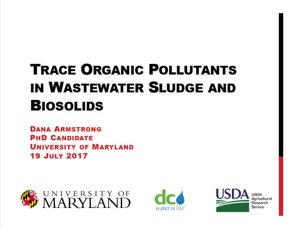 Trace Organic Pollutants in Wastewater Sludge and Biosolids - Dana Armstrong, University of Maryland/ USDA