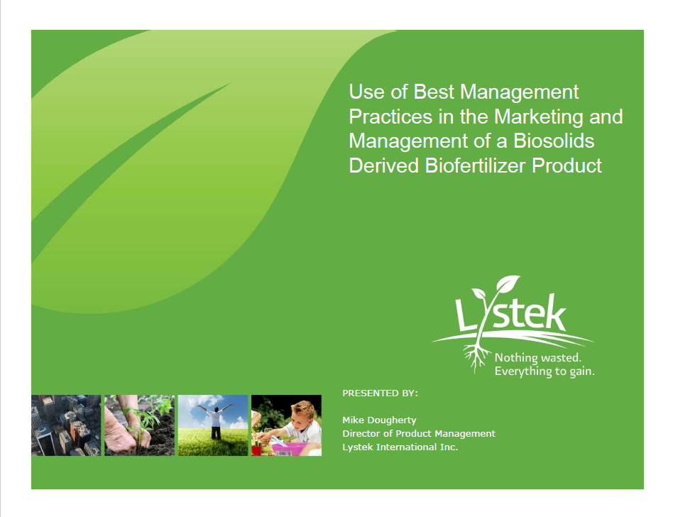 Use of Best Management Practices in the Marketing and Mgt. of a Biosolids Derived Biofertilizer Product - Dougherty Michael, Lystek International
