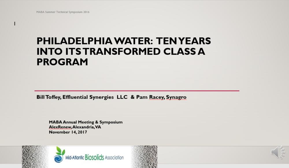 Philadelphia Water: Ten Years into its Transformed Class A Program - Bill Toffy, MABA