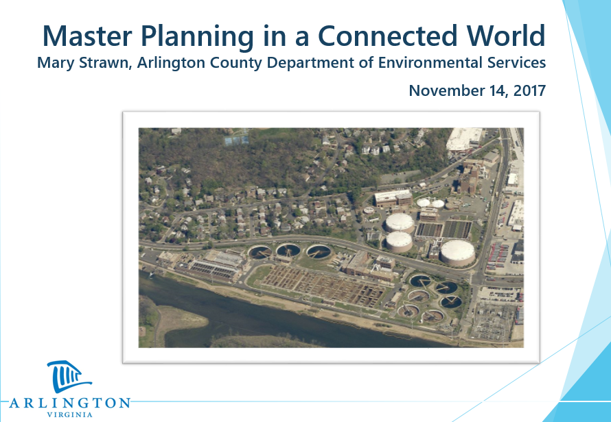 Master Planning in A Connected World - Arlington County Case Study - Mary Strawn, Arlington County Department of Environmental Services