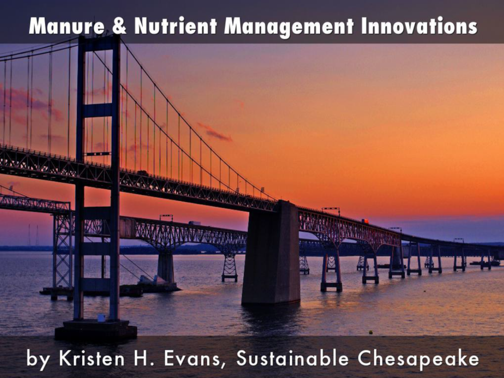 Manure & Nutrient Management Innovations | Kristen H. Evans, Sustainable Chesapeake