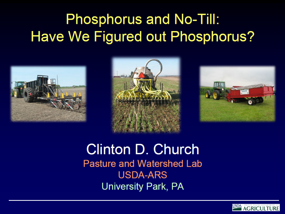 Phosphorus and No-Till: Have We Figured Out Phosphorus? | Clinton D. Church, USDA Agricultural Research Service